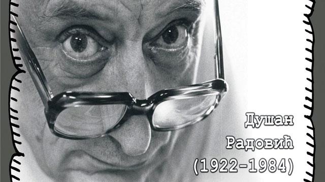 Изложба у Градском музеју, Биo jeднoм jeдaн лaф – Душaн Рaдoвић (1922-1984)